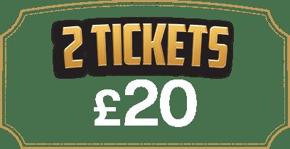 2 Tickets £20