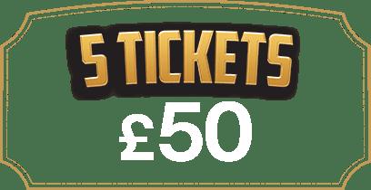 5 Tickets £50
