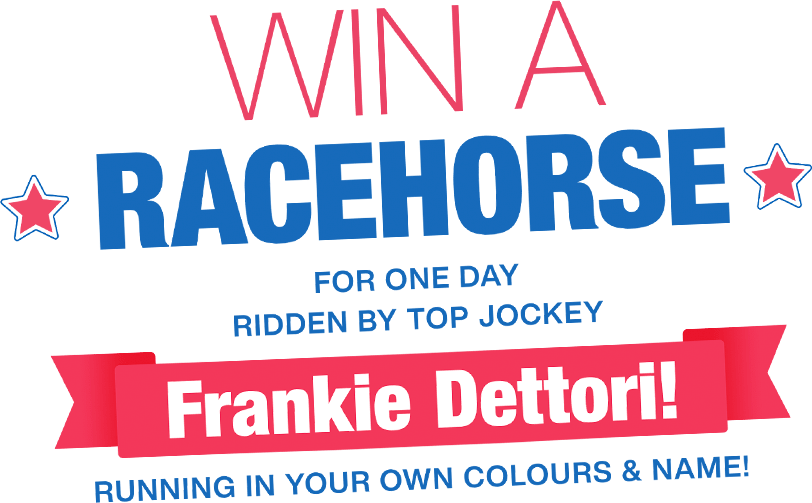 Win a Racehorse for one day ridden by top jockey Frankie Dettori running in your own colours & name!