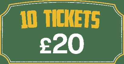 10 Tickets £20
