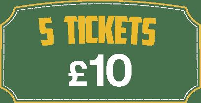 5 Tickets £10