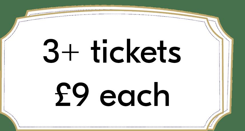 3+ tickets £9 each